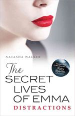The Secret Lives of Emma #2: Distractions by Natasha Walker