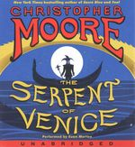 The Serpent of Venice Low Price CD by Christopher Moore