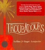 Troubadours:rise of the Singer Songwr